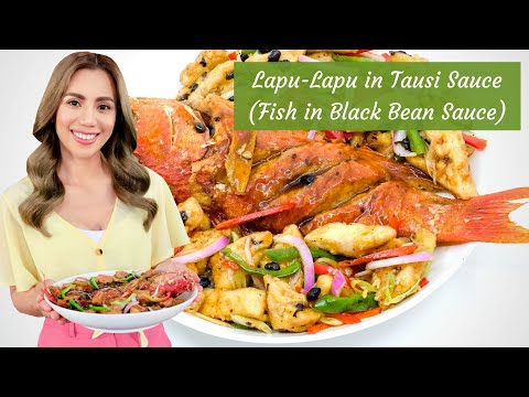Lapu-Lapu in Tausi Sauce (Fish in Black Bean Sauce)