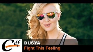 DUSYA - Fight This Feeling (official music video)