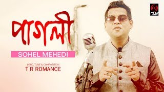 Video PAGLI (পাগলী) | SOHEL MEHEDI | TR Romance | New Music Video 2017 download MP3, 3GP, MP4, WEBM, AVI, FLV Desember 2017