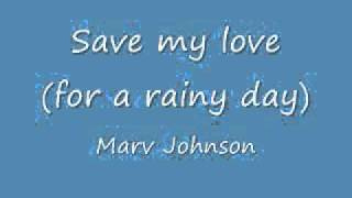 Save My Love (For A Rainy Day) - Marv Johnson