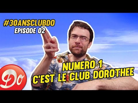 #30ansClubDo : EPISODE 2 - Numéro 1, c'est le Club Dorothée