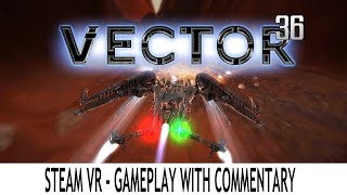 vector 36 (Steam VR) - Valve Index, HTC Vive & Oculus Rift - Gameplay With Commentary