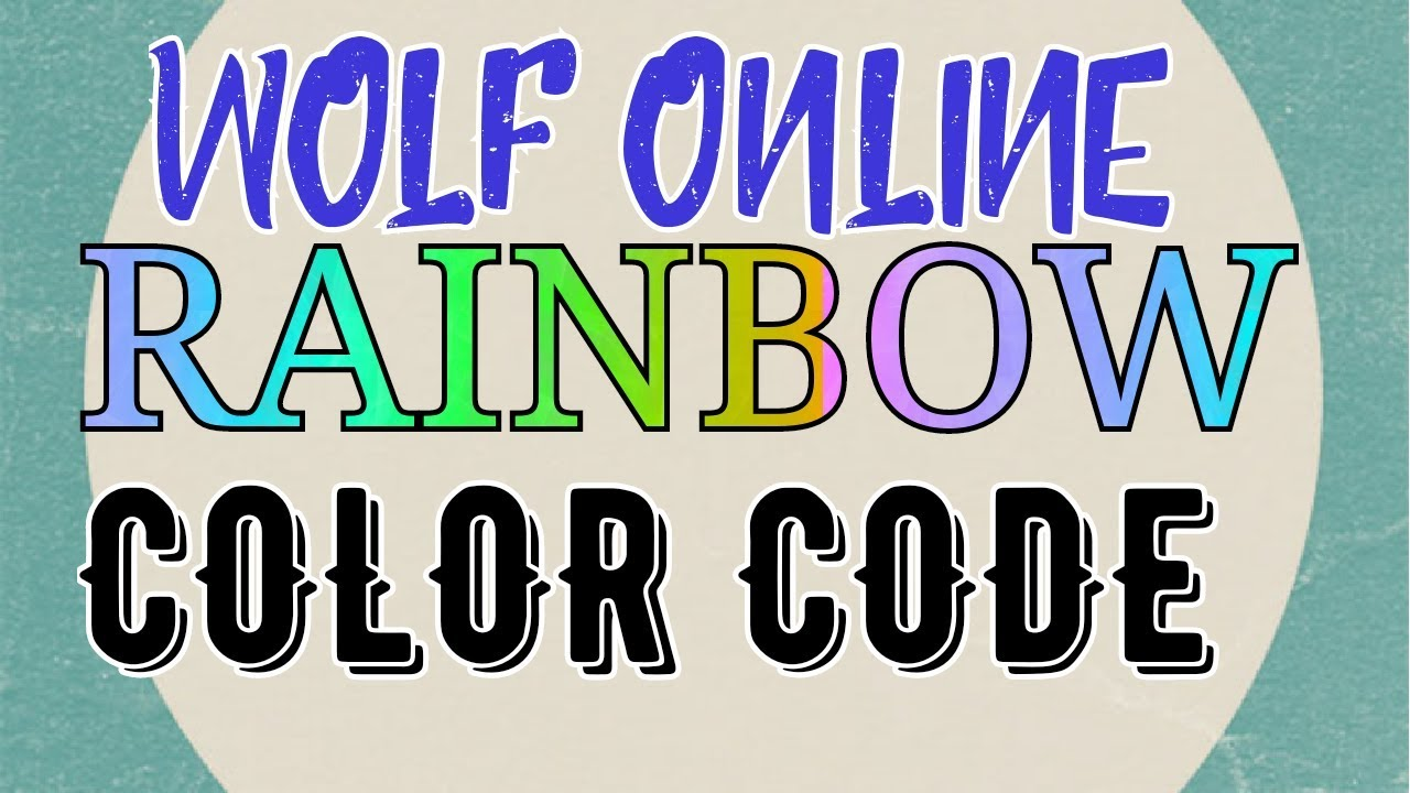 Wolf Online Rainbow Color Code  YouTube