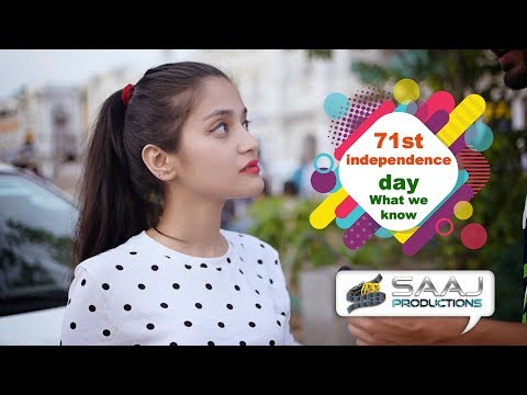 71st Independence Day-what we know | SAAJ PRODUCTIONS