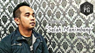 Salah Manimbang - Lagu Minang Sumatera Barat#Cover by Ajo. Pg