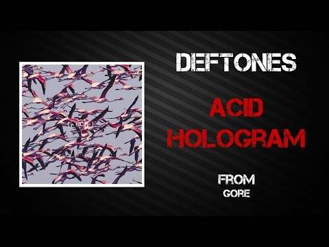 Deftones - Acid Hologram [Lyrics Video]