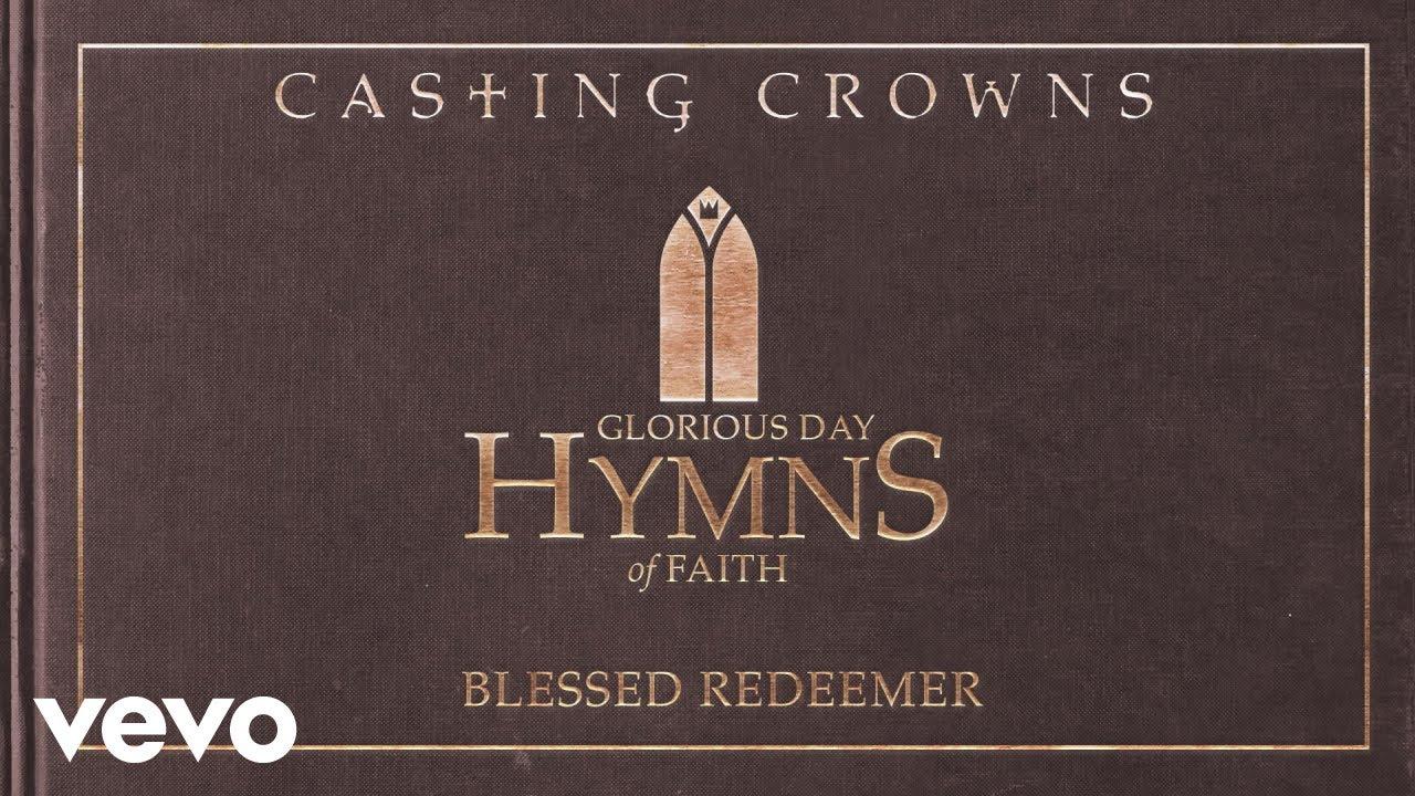 casting-crowns-blessed-redeemer-audio-castingcrownsvevo