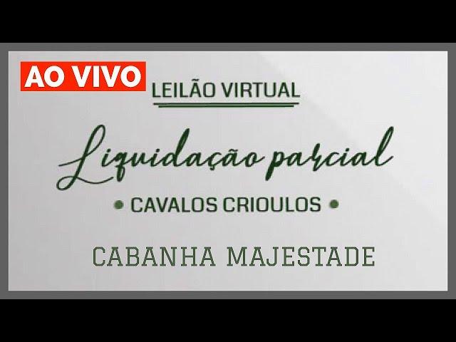 LEILÃO VIRTUAL CABANHA MAJESTADE (LIQUIDAÇÃO  PARCIAL)