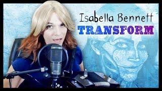 Repeat youtube video Isabella Bennett - Transform
