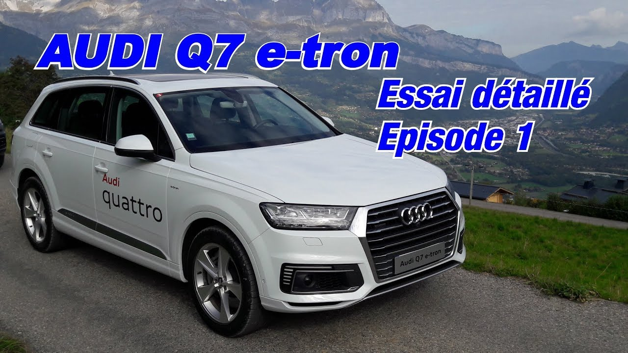 essai audi q7 e tron hybride rechargeable pour le tout chemin 1 youtube. Black Bedroom Furniture Sets. Home Design Ideas
