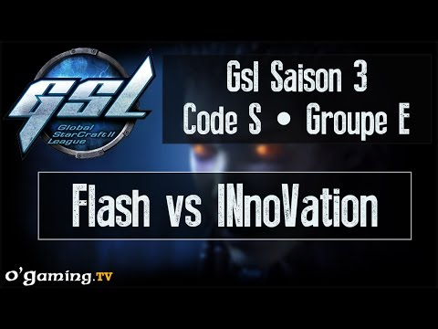 Flash vs INnoVation - GSL Saison 3 Code S - Groupe E