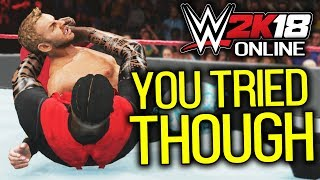 YOU TRIED THOUGH! 😂| WWE 2K18 Online #1