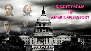 THE BIGGEST SCAM IN AMERICAN HISTORY! A MUST WATCH