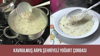 Kavrulmuş Arpa Şehriyeli Yoğurt Çorbası - Naciye Kesici - Yemek Tarifleri
