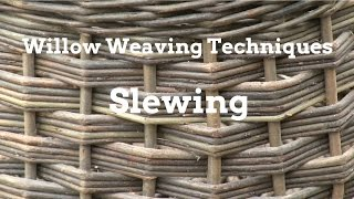 Willow Weaving Techniques | Slewing