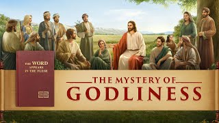 "The Lord Jesus Has Come Back | Gospel Movie ""The Mystery of Godliness"""