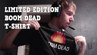 Boom Dead Limited Edition T-Shirt