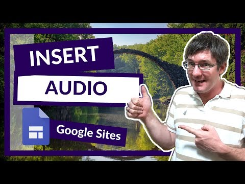 How to Add Audio files to your New Google Sites