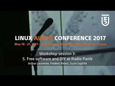 Workshop Session 3: 5. Free Software and DIY at Radio Panik - Lacomme, Peters, Suptille
