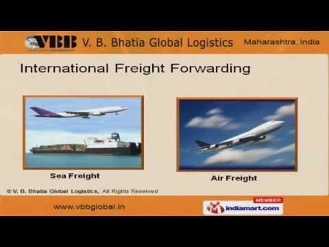 Custom Clearing And Freight Forwarding by V. B. Bhatia Global Logistics, Mumbai