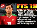 Download FTS 19 Mod Indonesia Full Timnas U16 U19 U23 Legends,Asian Games 2018,Full Liga Indonesia