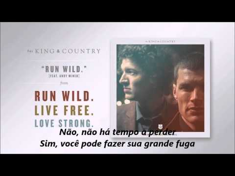 For KING & COUNTRY - Run Wild Ft. Andy Mineo (LEGENDADO)