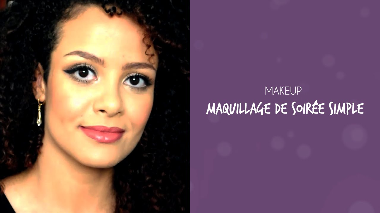Makeup Maquillage De Soir E Simple Youtube