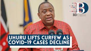 Uhuru lifts curfew as Covid-19 cases decline
