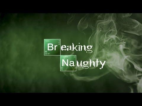 Breaking Naughty - Breaking Bad Parody by Santasia
