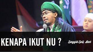 Ketika Gus Baha ditanya Kenapa Ikut NU ?..ᴴᴰ | Sayyid Seif Alwi