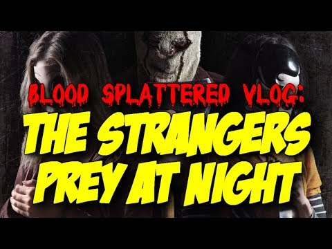 The Strangers: Prey At Night (2018) – Blood Splattered Vlog (Horror Movie Review)