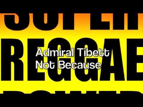 Admiral Tibett- Not Because
