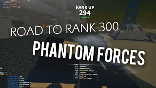 ROAD TO RANK 300 IN ROBLOX PHANTOM FORCES!! (rank 294)