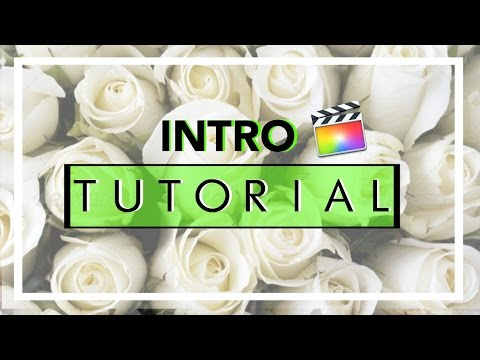 INTRO TUTORIAL USING FINAL CUT PRO X! *REQUESTED*