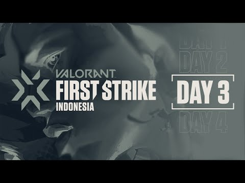 Hari ke-3 - Semi Final VALORANT First Strike : Indonesia