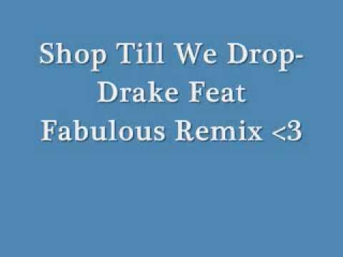 ShopTillWeDrop-DrakeFeatFabulous