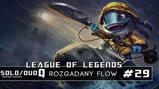 "League of Legends- SoloQ:Fizz""Rozgadany Flow""#29"