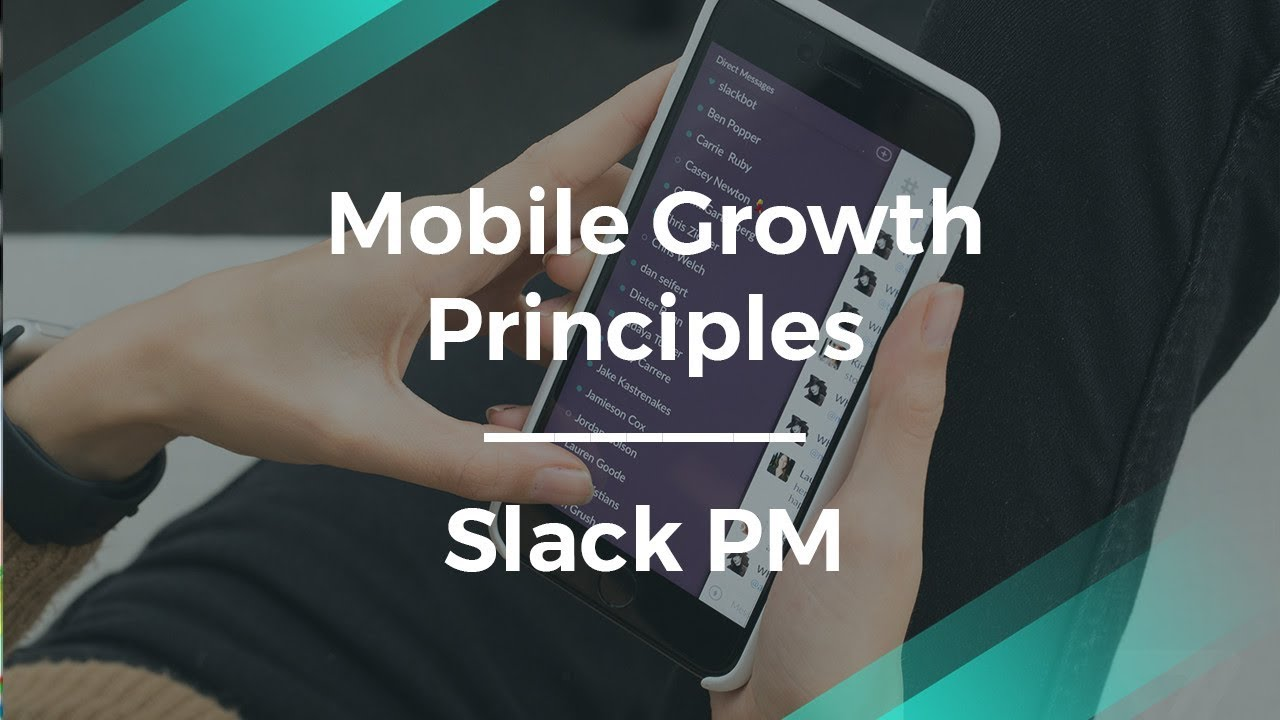 What Are The Mobile Growth Principles by Slack's Product Manager