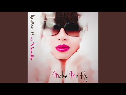 Make Me Fly (Alex P Extended Mix) Mp3