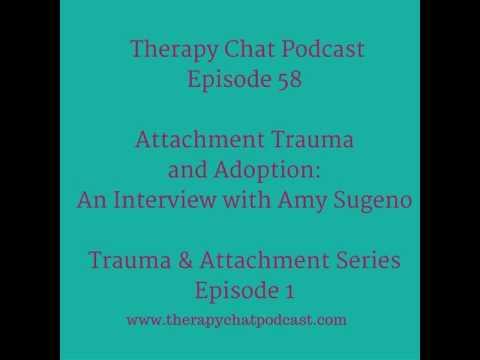 58: Attachment Trauma & Adoption