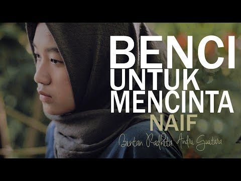 Naif - Benci Untuk Mencinta (Bintan Radhita, Andri Guitara) cover