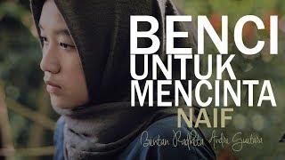 Download lagu Naif Benci Untuk Mencinta cover