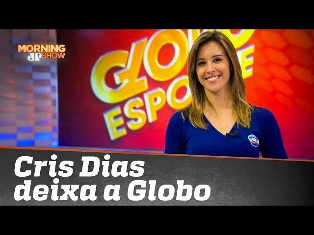 Cris Dias deixa Globo e Fefito dá pista sobre o futuro da jornalista