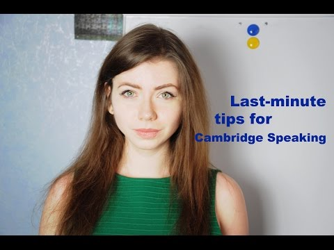 Last Minute Tips for Cambridge Speaking + My CPE Experience