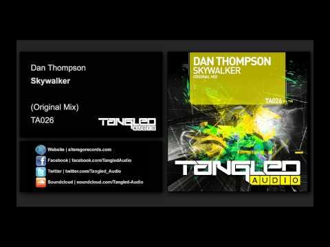 Dan Thompson - Skywalker [Tangled Audio]