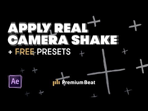 Add Real Camera Shake to Footage and Graphics | PremiumBeat.com