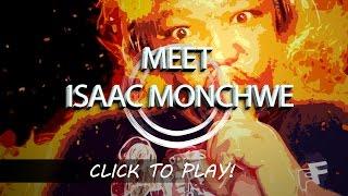 Meet Isaac Monchwe