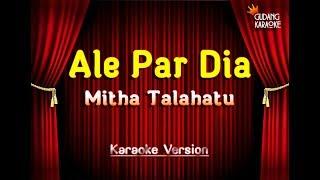 Gambar cover Mitha Talahatu - Ale Par Dia Karaoke