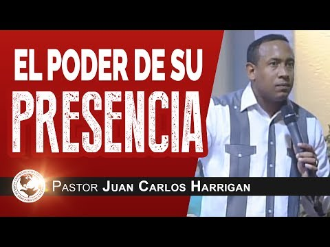 EL PODER DE SU PRESENCIA | Pastor Juan Carlos Harrigan