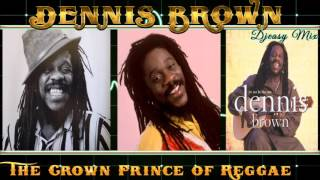 Dennis Brown Best of Greatest Hits (Remembering Dennis Brown)  mix By Djeasy